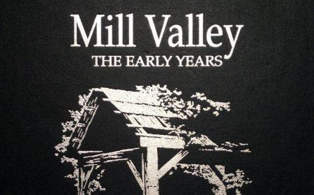 Mill Valley the Early Years